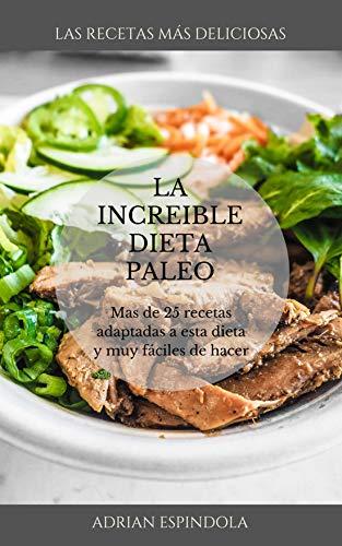LA INCREIBLE DIETA PALEO: conoce la increíble dieta paleolítica y las mejores...