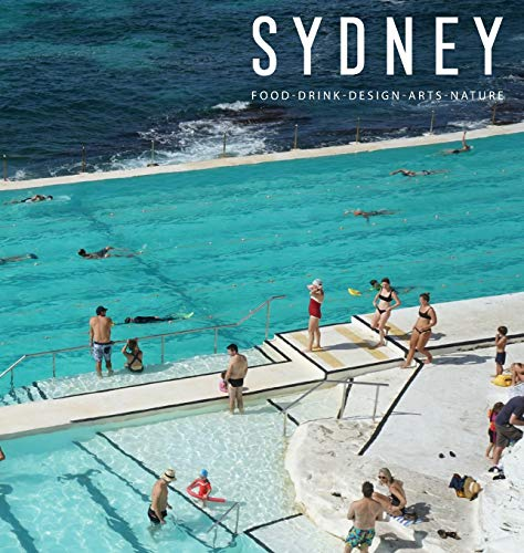 Sydney: Food, Drink, Design, Arts, Nature