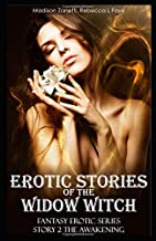 Erotic Stories of the Widow Witch: Fantasy Erotic Series - Story 2: The Awakening - Romance Erotiсa and Forbidden Taboo Explicit Sex in One Series - Erotika Short Stories for Adults for Women and Men