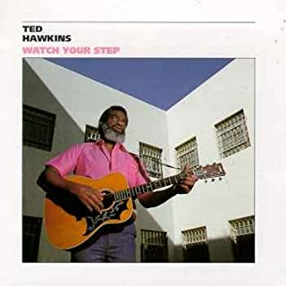 ted hawkins watch your step