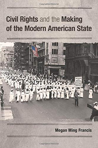 Compare Textbook Prices for Civil Rights and the Making of the Modern American State 1st Edition ISBN 9781107697973 by Megan Ming Francis