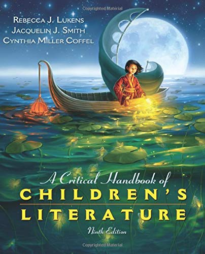 Compare Textbook Prices for Critical Handbook of Children's Literature, A 9 Edition ISBN 9780137056385 by Lukens, Rebecca,Smith, Jacquelin,Miller Coffel, Cynthia