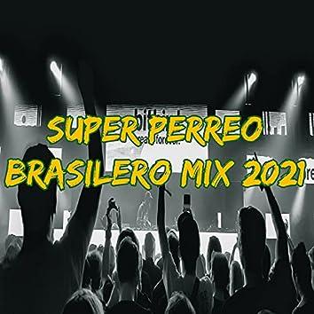 Super Perreo Brasilero Mix 2021