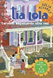 De como tia Lola termino empezando otra vez (How Aunt Lola Ended Up Starting Over Spanish Edition) (The Tia Lola Stories nº 4)