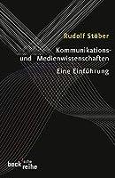 Kommunikations- und Medienwissenschaften: Eine Einfuehrung