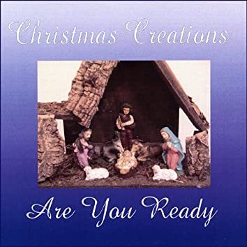 Christmas Creations-Are You Ready