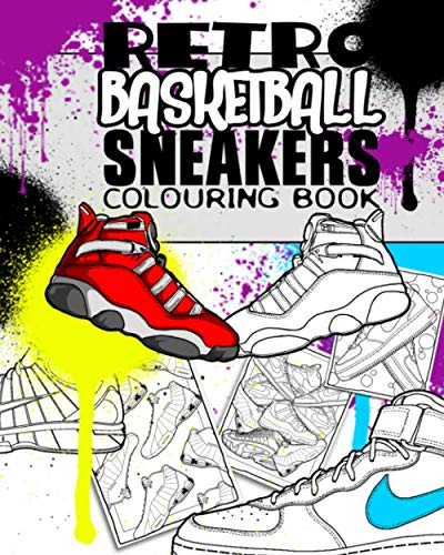 Retro Basketball Sneakers Colouring Book: 30 original pages of Trainers , retro Jordans, high tops, air max, coloring relaxation therapy, adhd focus