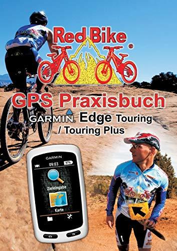 GPS Praxisbuch Garmin Edge Touring / Touring Plus: Praxis- und modellbezogen üben und mehr draus machen