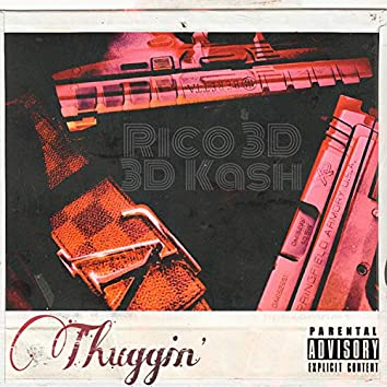 Thuggin' (feat. 3d Kash)