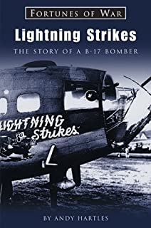 Lightning Strikes: The Story of a B-17 Bomber (Fortunes of War)