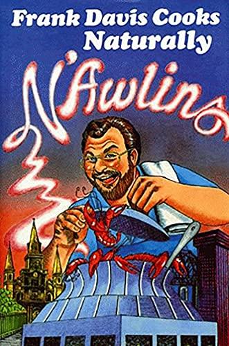 Frank Davis Cooks Naturally N'Awlins (English Edition)