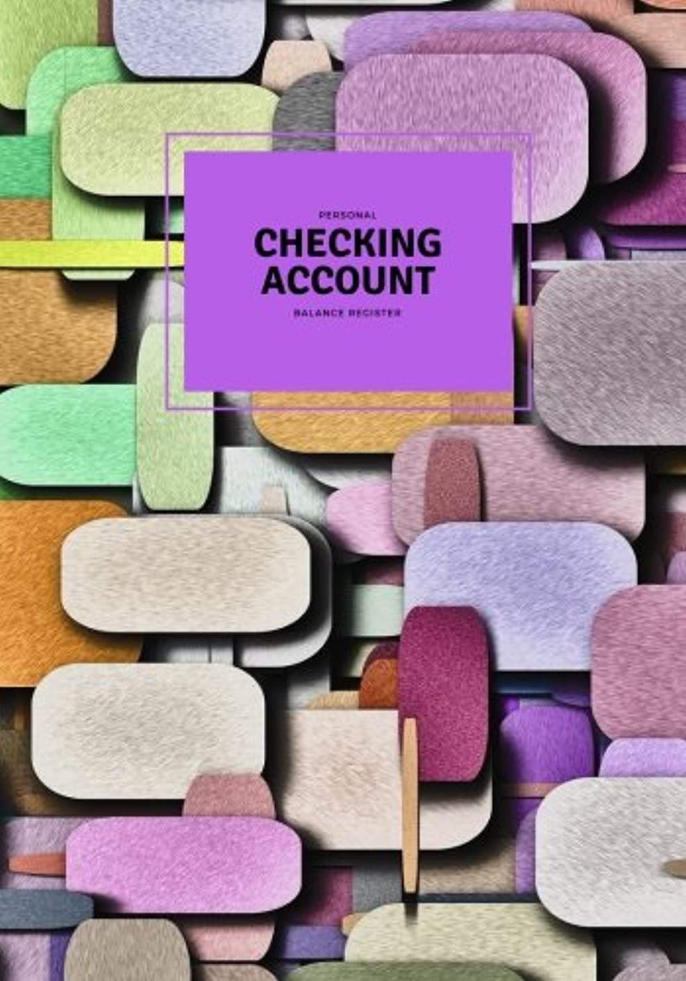 Personal Checking Account Balance Register: 6 Column Personal Checking Account Payment Record Tracker | Manage Cash Going In & Out | Simple Accounting ... (Personal Money Management) (Volume 11)