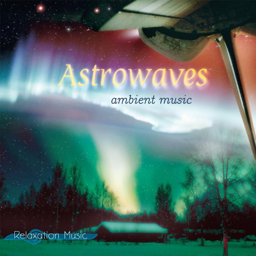 Astrowaves - Ambient Music, a Relaxation Music Production