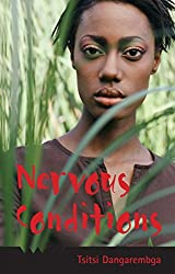 Books Set in Zimbabwe: Nervous Conditions by Tsitsi Dangarembg. zimbabwe books, zimbabwe novels, zimbabwe literature, zimbabwe fiction, zimbabwe authors, zimbabwe memoirs, best books set in zimbabwe, popular books set in zimbabwe, books about zimbabwe, zimbabwe reading challenge, zimbabwe reading list, harare books, bulawayo books, zimbabwe packing, zimbabwe travel, zimbabwe history, zimbabwe travel books, zimbabwe books to read, books to read before going to zimbabwe, novels set in zimbabwe, books to read about zimbabwe
