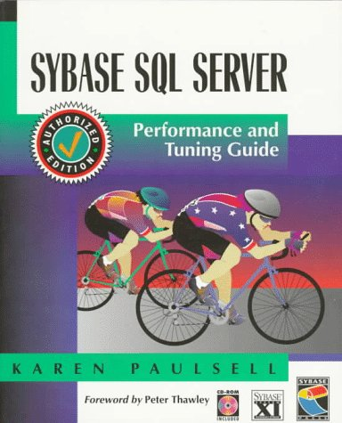 Sybase SQL Server, w. CD-ROM: Performance and Tuning Guide : Sybase SQL Server Release 11.0x