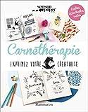 Carnethérapie: Exprimez votre créativité (Loisirthérapie) (French Edition)