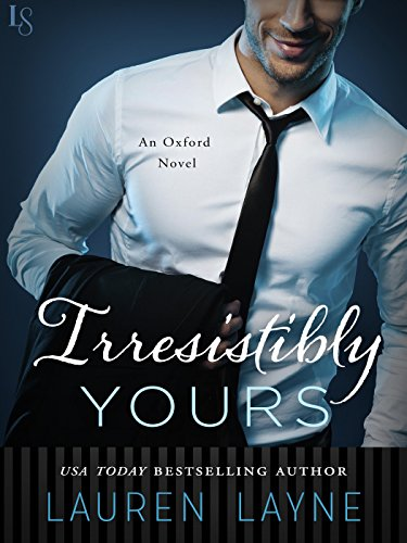 Irresistibly Yours: An Oxford Novel (English Edition)