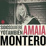 Songtexte von Amaia Montero - Si Dios quiere yo también