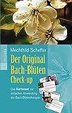 Mechthild Scheffer: Der Original Bach-Blüten Check-up