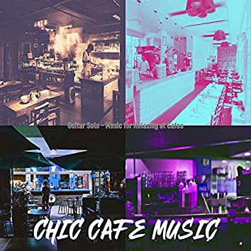 Guitar Solo - Music for Relaxing at Cafes