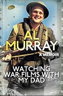 Al Murray: A Memoir - Watching War Films With My Dad