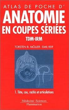 Paperback Atlas de poche d'anatomie en coupes sériées - tomodensitométrie et imagerie par résonance magnétique [French] Book