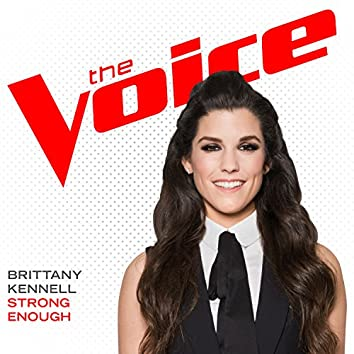 Strong Enough (The Voice Performance)