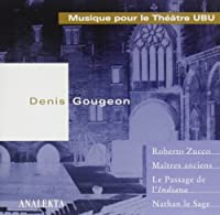 Gougeon: Music for the Theatre