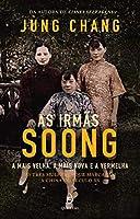 As Irmãs Soong: a Mais Velha, a Mais Nova e a Vermelha (Portuguese Edition)
