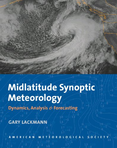 Compare Textbook Prices for Midlatitude Synoptic Meteorology: Dynamics, Analysis, and Forecasting Illustrated Edition ISBN 9781878220103 by Lackmann, Gary