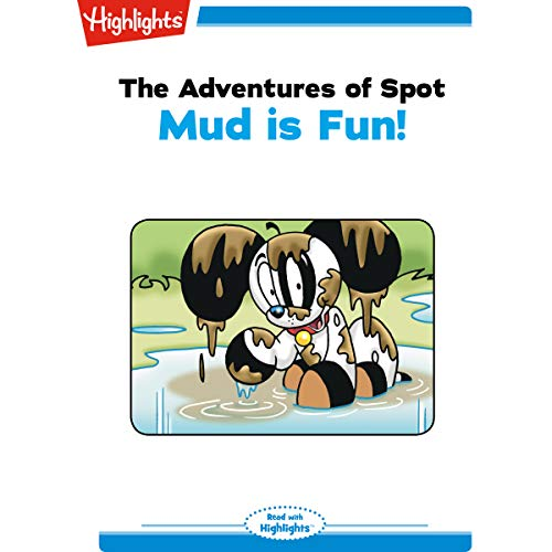 The Adventures of Spot: Mud Is Fun copertina