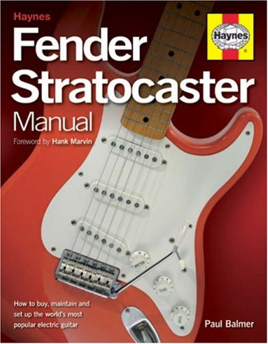 Fender Stratocaster Manual: How to Buy, Maintain and Set Up the World's...