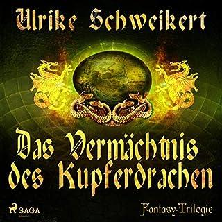 Das Vermächtnis des Kupferdrachen     Die Drachenkronen-Trilogie 2              Autor:                                                                                                                                 Ulrike Schweikert                               Sprecher:                                                                                                                                 Manuel Kressin                      Spieldauer: 11 Std. und 50 Min.     1 Bewertung     Gesamt 5,0