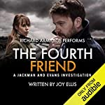 The Fourth Friend     A Jackman and Evans Thriller              By:                                                                                                                                 Joy Ellis                               Narrated by:                                                                                                                                 Richard Armitage                      Length: 7 hrs and 56 mins     1,246 ratings     Overall 4.5