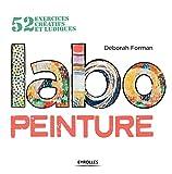 Labo peinture - 52 exercices créatifs et ludiques.