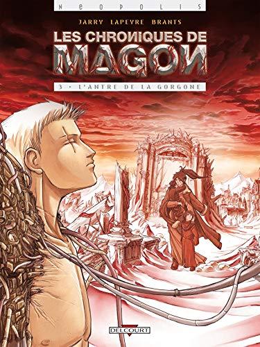 Les Chroniques de Magon T03: L'Antre de la Gorgone