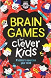 Brain Games for Clever Kids: Puzzles to Exercise Your Mind (Buster Brain Games)