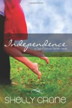By Shelly Crane Independence: A Significance Series Novel (Signifiance) (Volume 4)