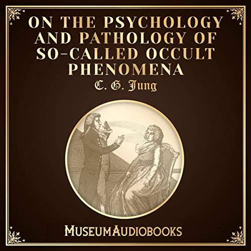 On the Psychology and Pathology of So-Called Occult Phenomena  By  cover art