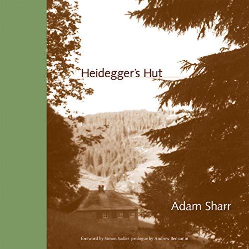 Heidegger's Hut (Mit Press)
