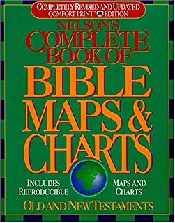 Nelson's Complete Book of Bible Maps & Charts: Old and New Testaments