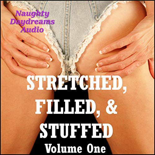 Stretched, Filled, and Stuffed, Volume One audiobook cover art