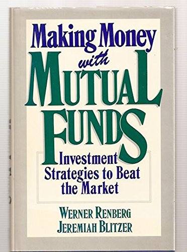 Making Money With Mutual Funds: Investment Strategies to Beat the Market