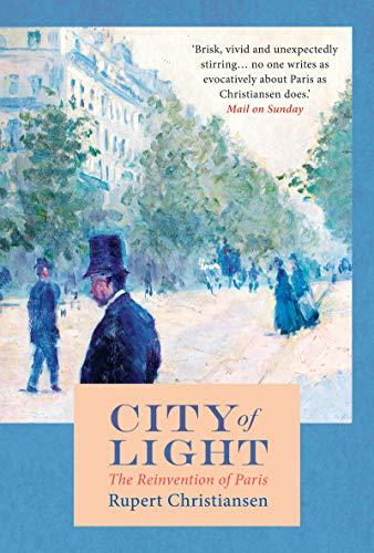 City of Light: The Rebuilding of Paris...