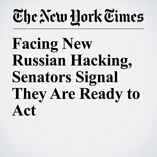 Facing New Russian Hacking, Senators Signal They Are Ready to Act copertina