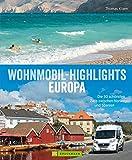 Wohnmobil Highlights in Europa: Die schönsten Plätze und Sehenswürdigkeiten für den Camping-Urlaub in Italien, Deutschland, Spanien, Schweden, Norwegen, ... Republik, Frankreich, Kroatien, Österre...