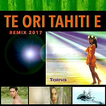 Te Ori Tahiti E (Remix 2017)