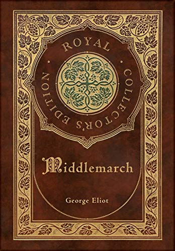 Middlemarch (Royal Collector's Edition) (Case Laminate Hardcover with Jacket)