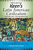Keen's Latin American Civilization, Volume 2: A Primary Source Reader, Volume Two: The Modern Era (English Edition)