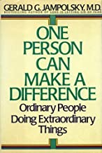 One Person Can Make the Difference: Ordinary People Doing Extraordinary Things 1st edition by Jampolsky, Gerald (1990) Hardcover